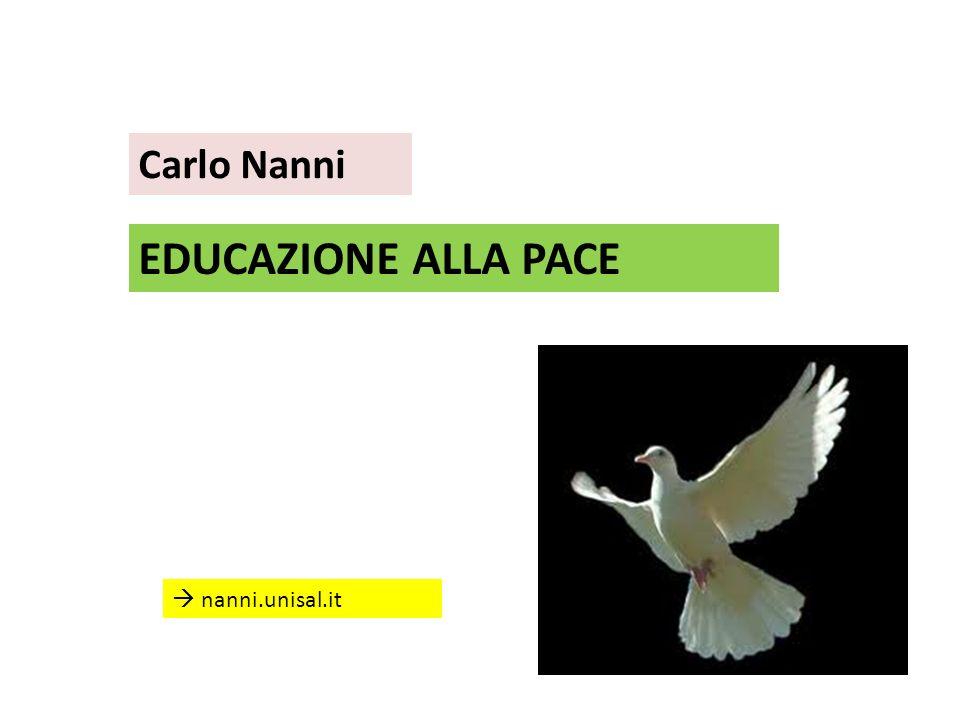 Carlo Nanni EDUCAZIONE ALLA PACE nanni.unisal.it