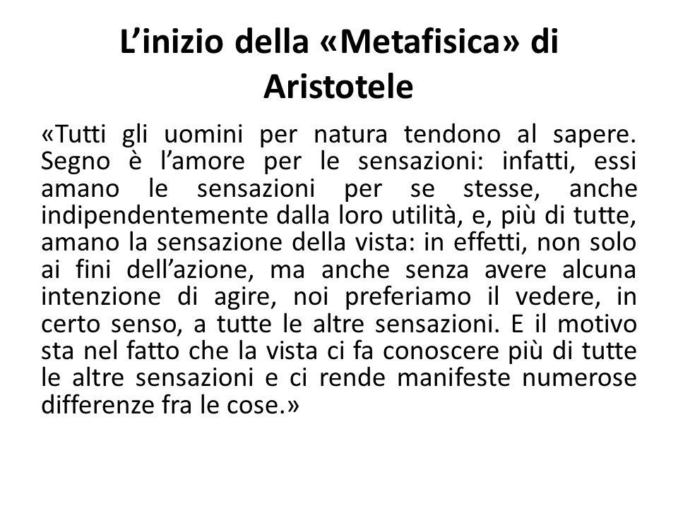 Linizio della «Metafisica» di Aristotele «Tutti gli uomini per natura tendono al sapere.