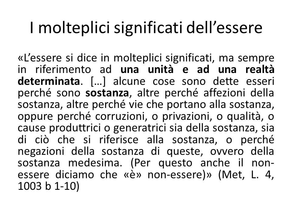 I molteplici significati dellessere «Lessere si dice in molteplici significati, ma sempre in riferimento ad una unità e ad una realtà determinata.