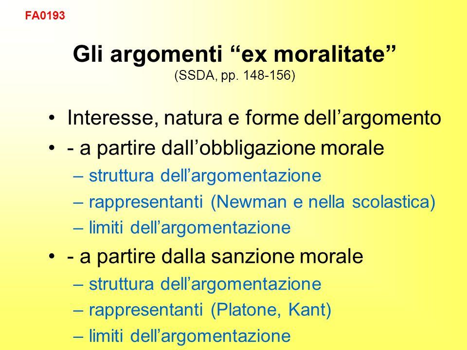 Gli argomenti ex moralitate (SSDA, pp. 148-156) Interesse, natura e forme dellargomento - a partire dallobbligazione morale –struttura dellargomentazi