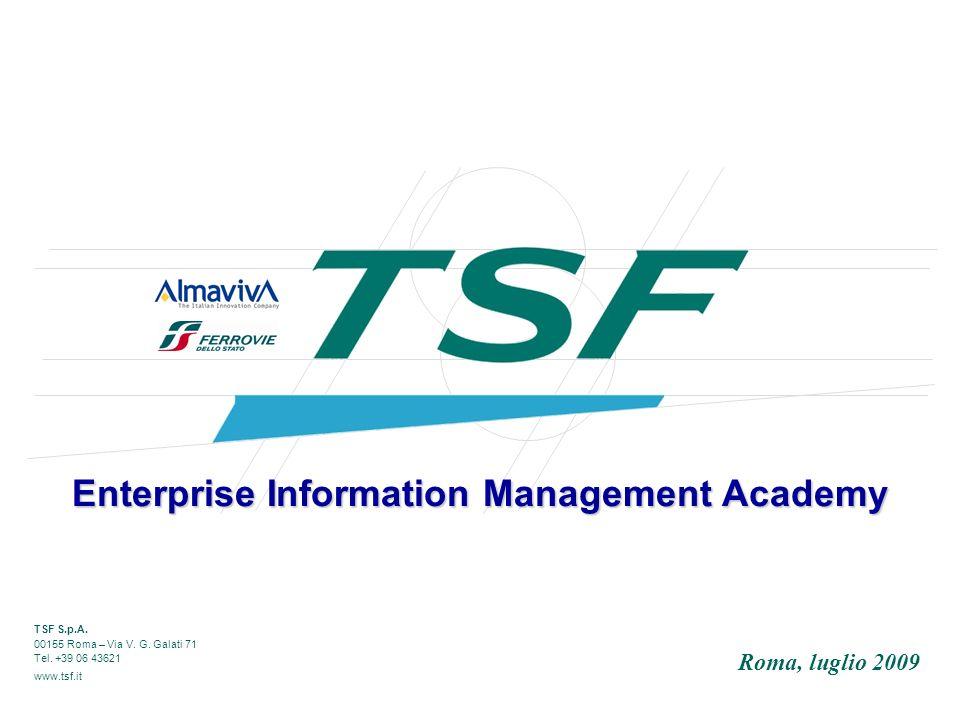 1 EIM Academy Enterprise Information Management Academy è un iniziativa di stage formazione/lavoro rivolta a giovani e brillanti neolaureati, organizzata da TSF (Tele Sistemi Ferroviari).