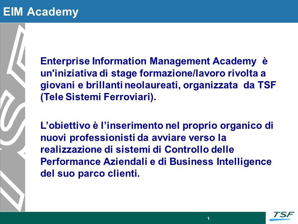 1 EIM Academy Enterprise Information Management Academy è un'iniziativa di stage formazione/lavoro rivolta a giovani e brillanti neolaureati, organizz