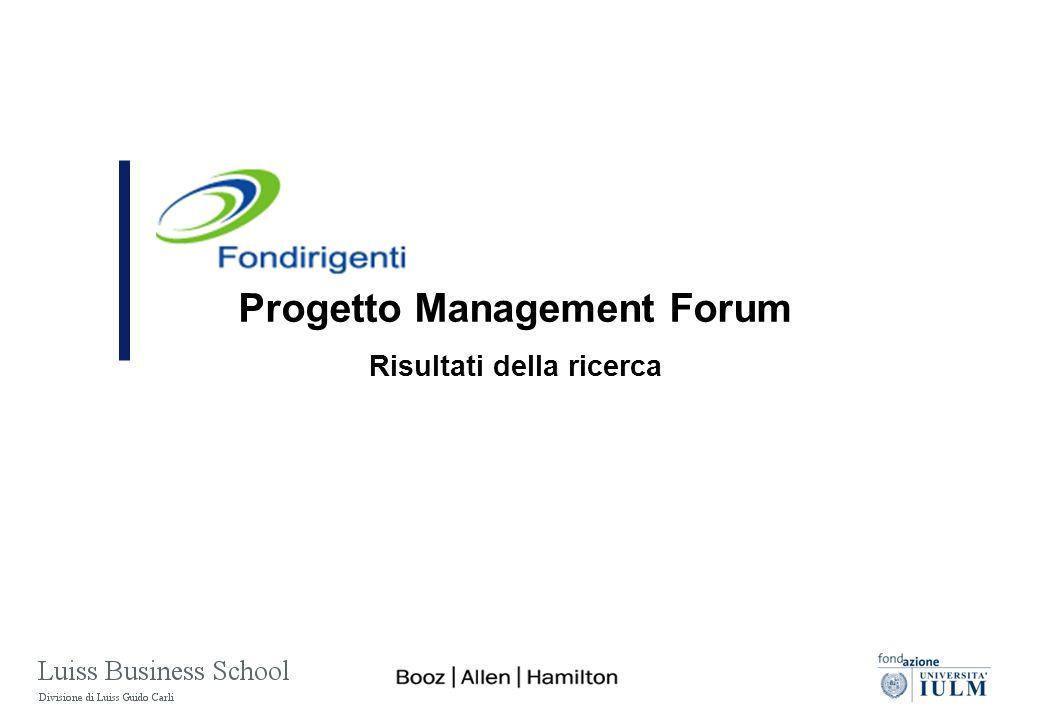 1 Agenda Il progetto Management Forum Sintesi delle principali evidenze Implicazioni