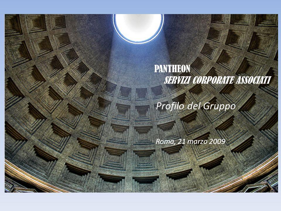 PANTHEON SERVIZI CORPORATE ASSOCIATI Profilo del Gruppo Roma, 21 marzo 2009