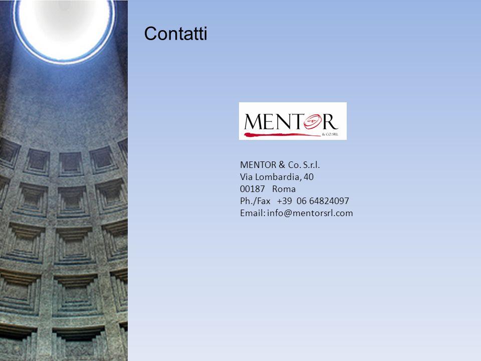 MENTOR & Co. S.r.l. Via Lombardia, 40 00187 Roma Ph./Fax +39 06 64824097 Email: info@mentorsrl.com Contatti