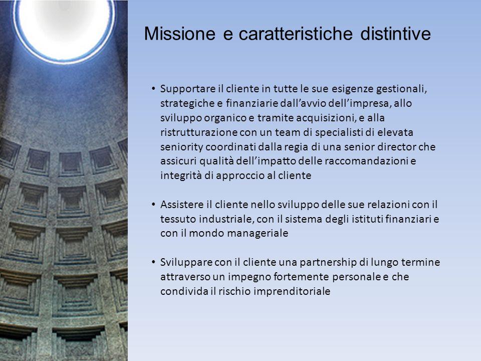 Missione e caratteristiche distintive Supportare il cliente in tutte le sue esigenze gestionali, strategiche e finanziarie dallavvio dellimpresa, allo