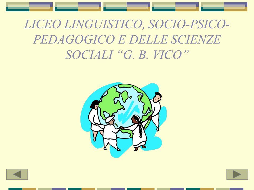 LICEO LINGUISTICO, SOCIO-PSICO- PEDAGOGICO E DELLE SCIENZE SOCIALI G. B. VICO