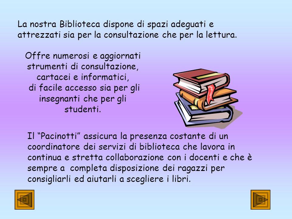 La biblioteca svolge un ruolo determinante allinterno della Scuola come centro di servizi che assolve varie funzioni. CENTRO DI DOCUMENTAZIONE; LUOGO