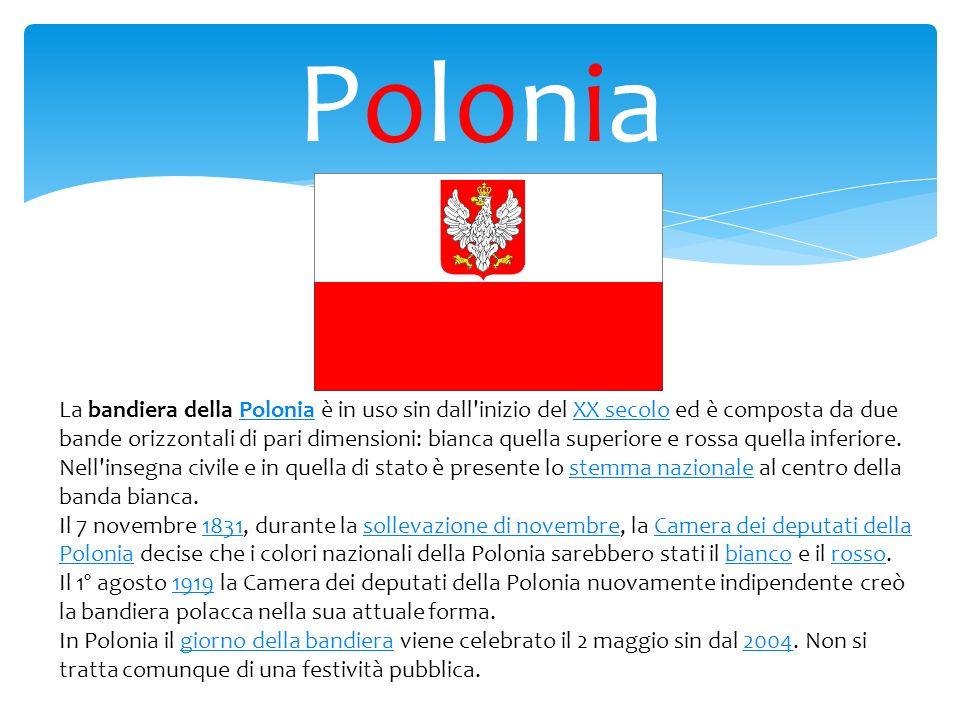 PoloniaPolonia La bandiera della Polonia è in uso sin dall'inizio del XX secolo ed è composta da due bande orizzontali di pari dimensioni: bianca quel