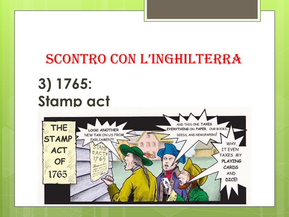 SCONTRO CON LINGHILTERRA 3) 1765: Stamp act