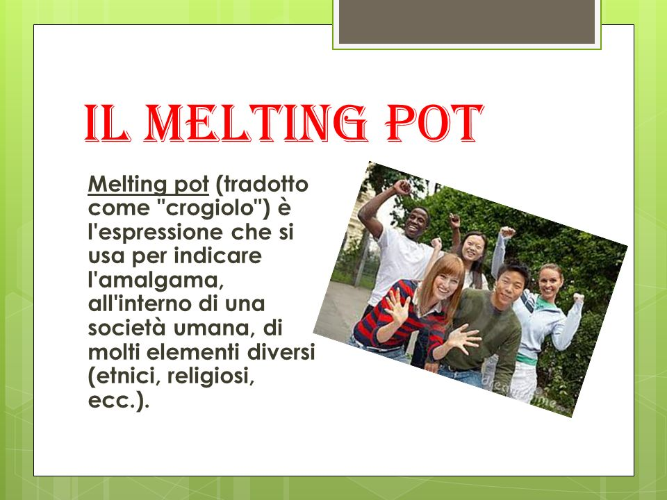 Melting pot (tradotto come