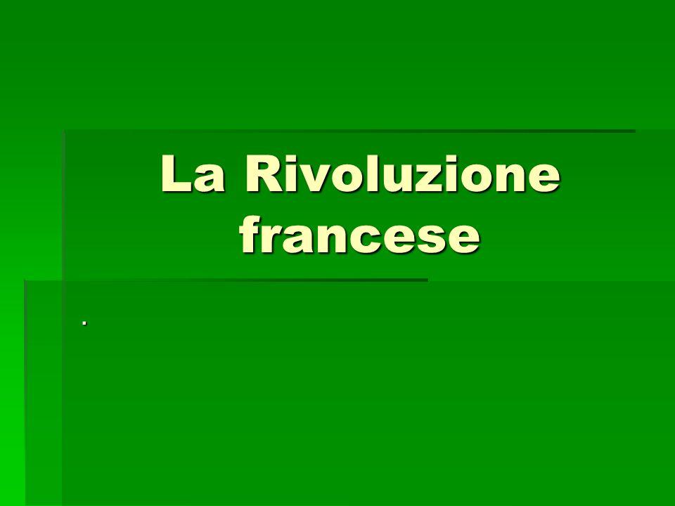 La Rivoluzione francese.