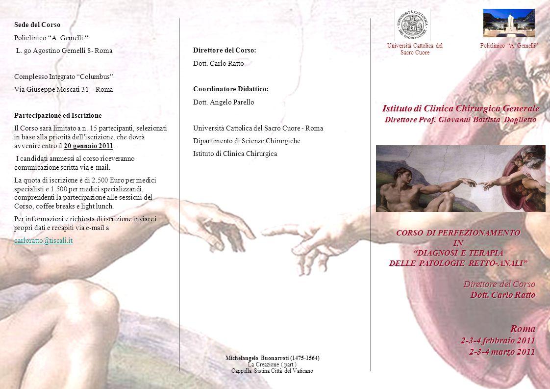 CORSO DI PERFEZIONAMENTO IN DIAGNOSI E TERAPIA DELLE PATOLOGIE RETTO-ANALI Direttore del Corso Dott.
