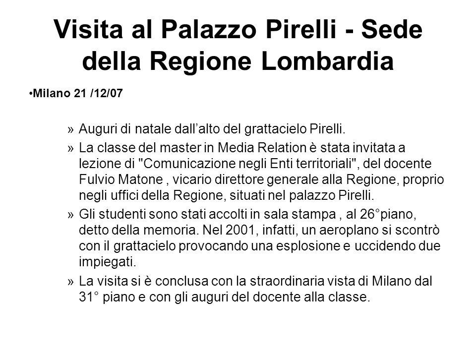 Visita al Palazzo Pirelli - Sede della Regione Lombardia Milano 21 /12/07 »Auguri di natale dallalto del grattacielo Pirelli. »La classe del master in