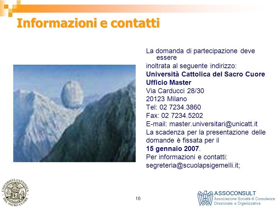 ASSOCONSULT Associazione Società di Consulenza Direzionale e Organizzativa 16 Informazioni e contatti La domanda di partecipazione deve essere inoltra