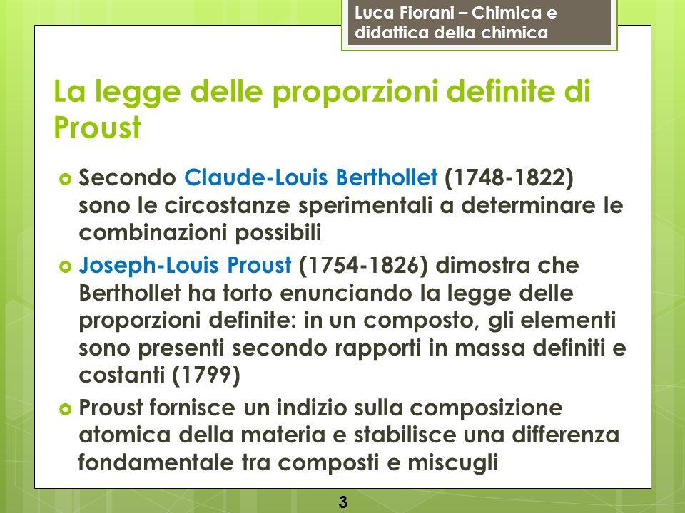 Luca Fiorani – Chimica e didattica della chimica La legge delle proporzioni definite di Proust Secondo Claude-Louis Berthollet (1748-1822) sono le cir