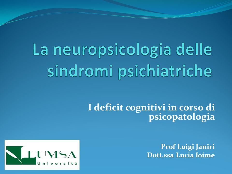I deficit cognitivi in corso di psicopatologia Prof Luigi Janiri Dott.ssa Lucia Ioime