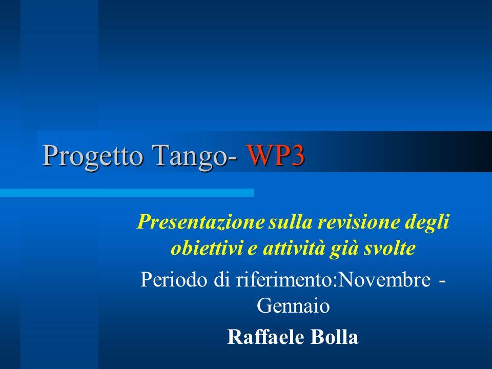 Tango WP3 WP3 Task 1 Tecniche di ottimizzazione per il progetto di reti IP multiservizio Task2 Tecniche di routing e di ottimizzazione per la protezione e il ripristino in caso di guasto