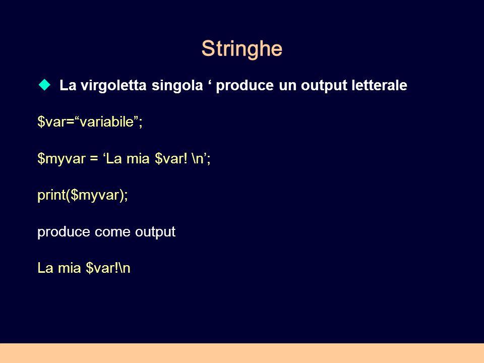 Stringhe La virgoletta singola produce un output letterale $var=variabile; $myvar = La mia $var.