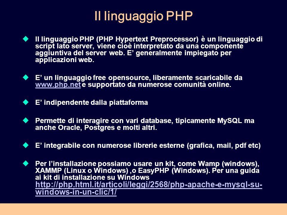 Il linguaggio PHP Il linguaggio PHP (PHP Hypertext Preprocessor) è un linguaggio di script lato server, viene cioè interpretato da una componente aggiuntiva del server web.