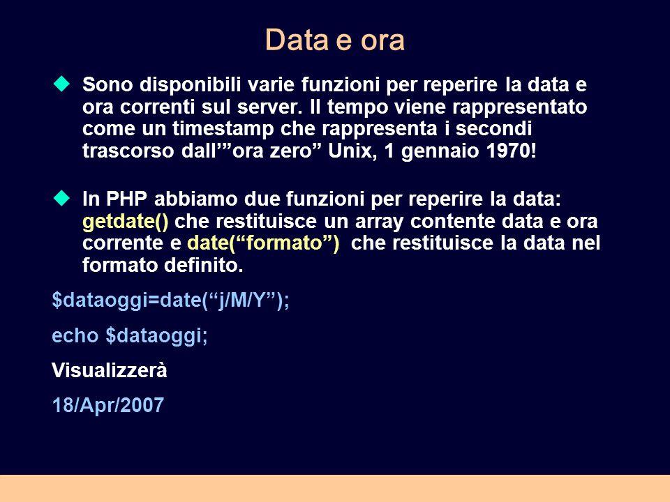 Data e ora Sono disponibili varie funzioni per reperire la data e ora correnti sul server. Il tempo viene rappresentato come un timestamp che rapprese