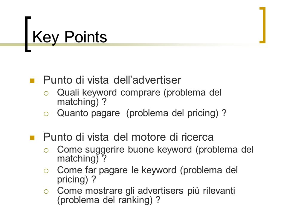 Algoritmi per Search-Based Advertising An Adaptive Algorithm for Selecting Profitable Keywords for Search-Based Advertising Services (Paat Rusmevichientong, David P.