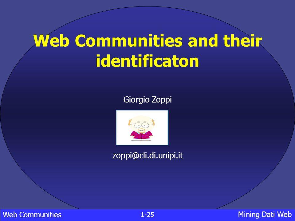Come calcolare le communities: Tutti i metodi richiedono un insieme di siti semi: Esatto: Prendere una sito al centro del grafo web come pozzo (es.