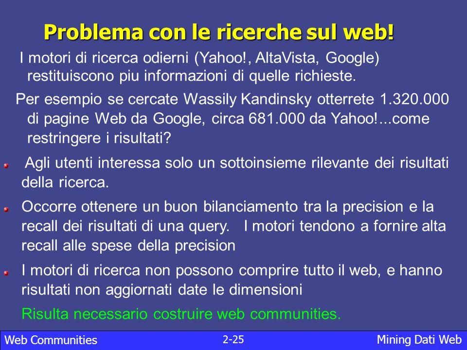 3-25 Mining Dati Web Web Communities Che cosa è una web community.