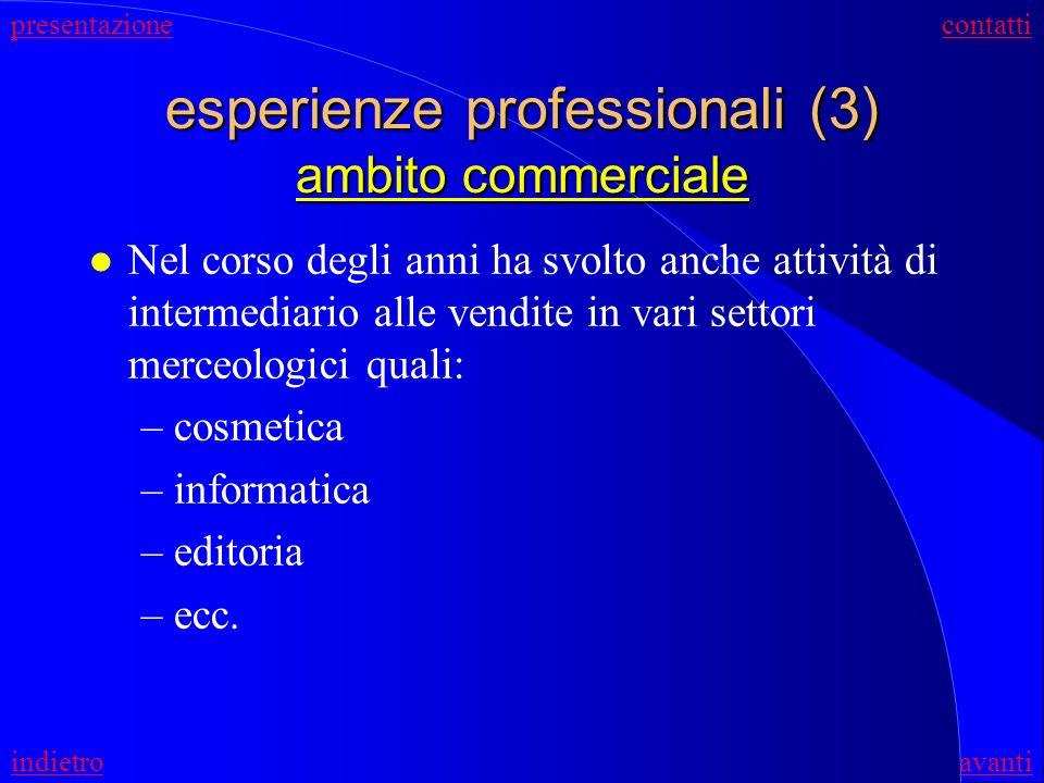 esperienze professionali (2) ambito radiofonico l Dal 1992 al 1996 ha svolto attività in proprio come Operatore Radiofonico collaborando con rapporto