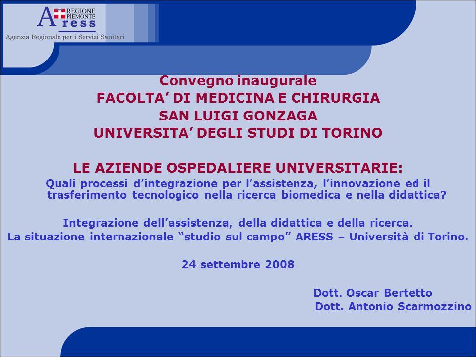 Convegno inaugurale FACOLTA DI MEDICINA E CHIRURGIA SAN LUIGI GONZAGA UNIVERSITA DEGLI STUDI DI TORINO LE AZIENDE OSPEDALIERE UNIVERSITARIE: Quali pro