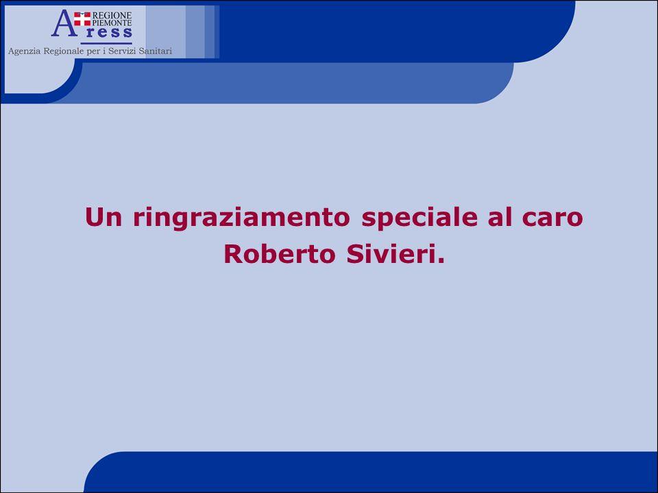 Un ringraziamento speciale al caro Roberto Sivieri.