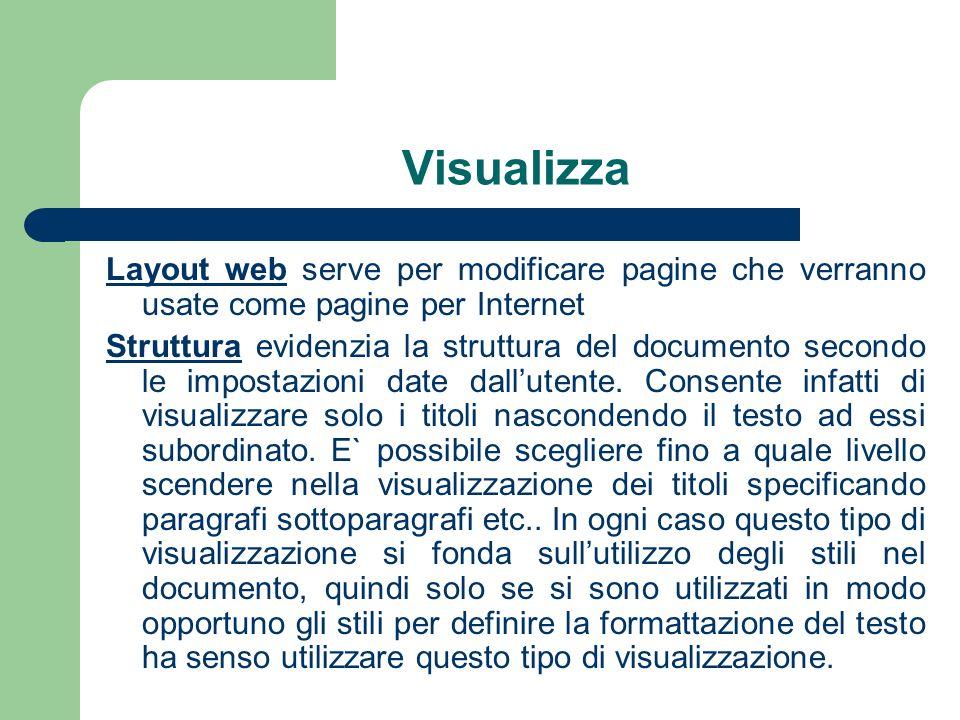 Visualizza Layout web serve per modificare pagine che verranno usate come pagine per Internet Struttura evidenzia la struttura del documento secondo le impostazioni date dallutente.