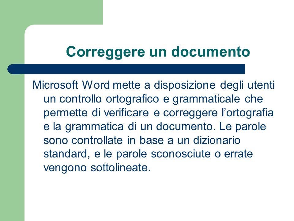 Correggere un documento Microsoft Word mette a disposizione degli utenti un controllo ortografico e grammaticale che permette di verificare e correggere lortografia e la grammatica di un documento.