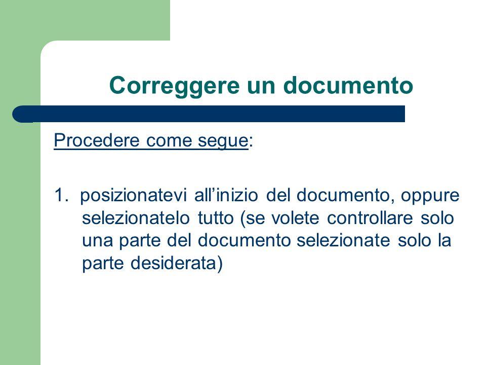 Correggere un documento Procedere come segue: 1.