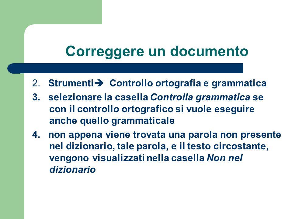 Correggere un documento 2.Strumenti Controllo ortografia e grammatica 3.