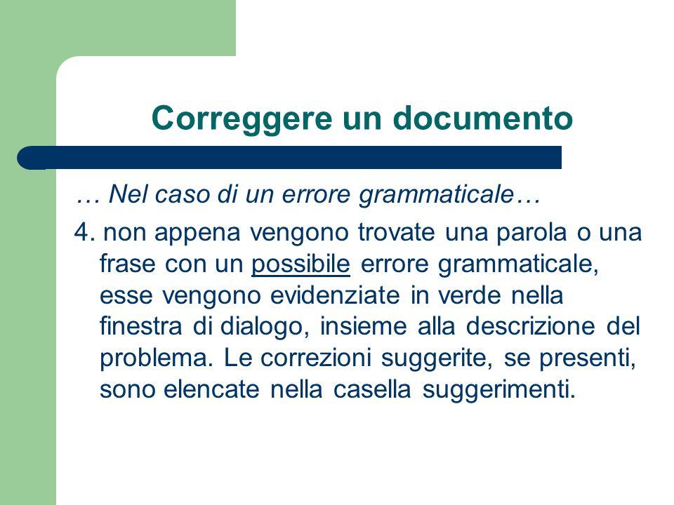 Correggere un documento … Nel caso di un errore grammaticale… 4.
