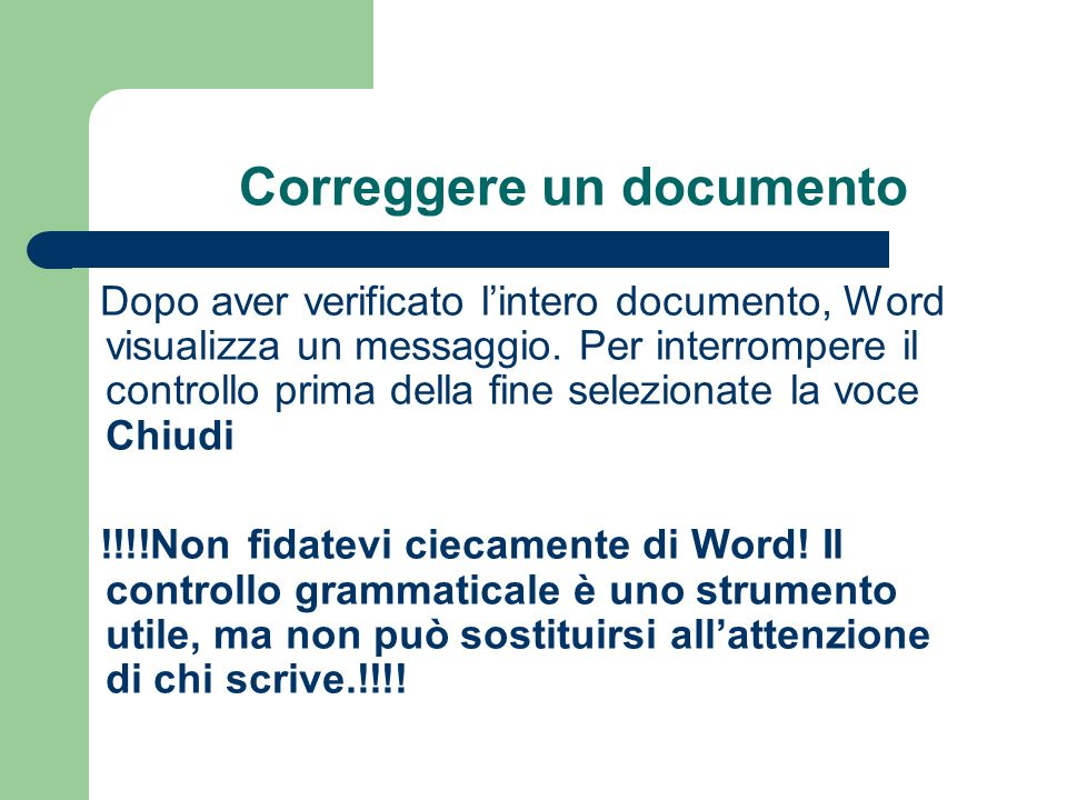 Correggere un documento Dopo aver verificato lintero documento, Word visualizza un messaggio.