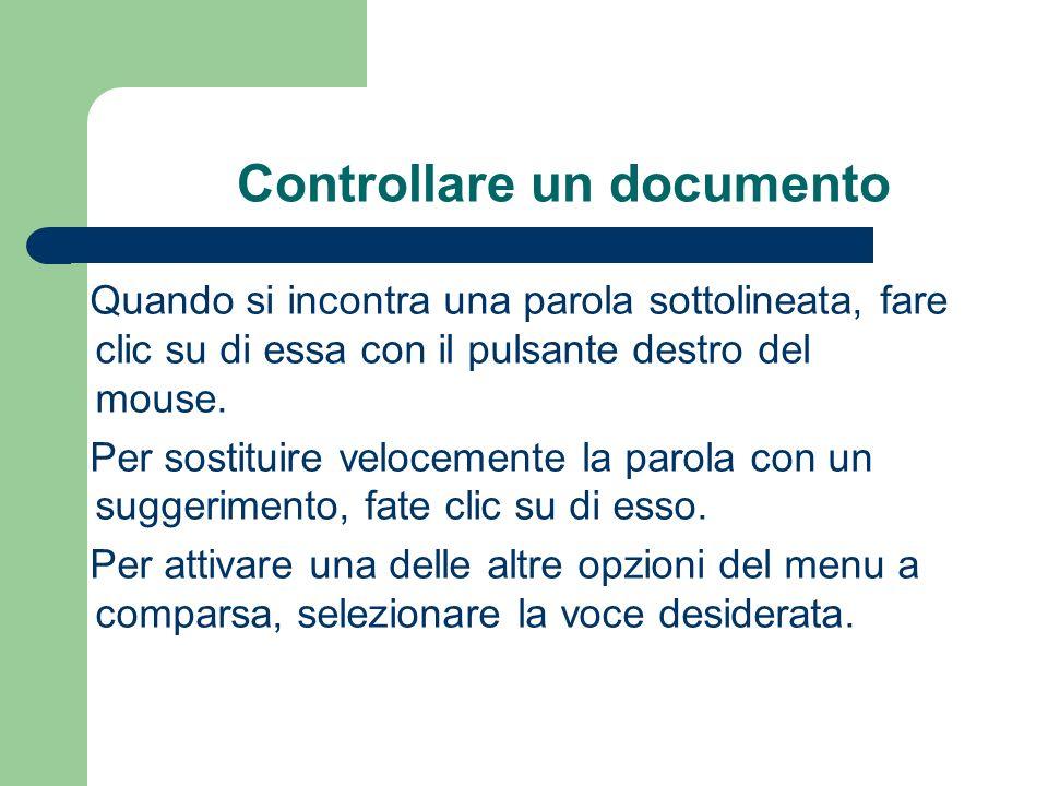 Controllare un documento Quando si incontra una parola sottolineata, fare clic su di essa con il pulsante destro del mouse.