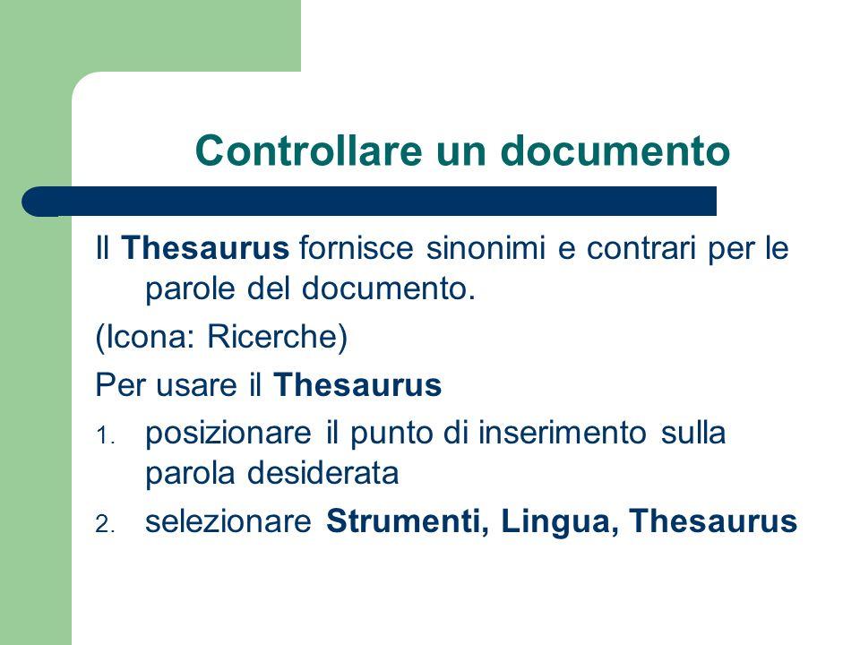 Controllare un documento Il Thesaurus fornisce sinonimi e contrari per le parole del documento.