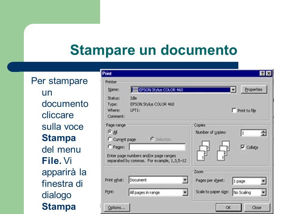 Stampare un documento Per stampare un documento cliccare sulla voce Stampa del menu File.