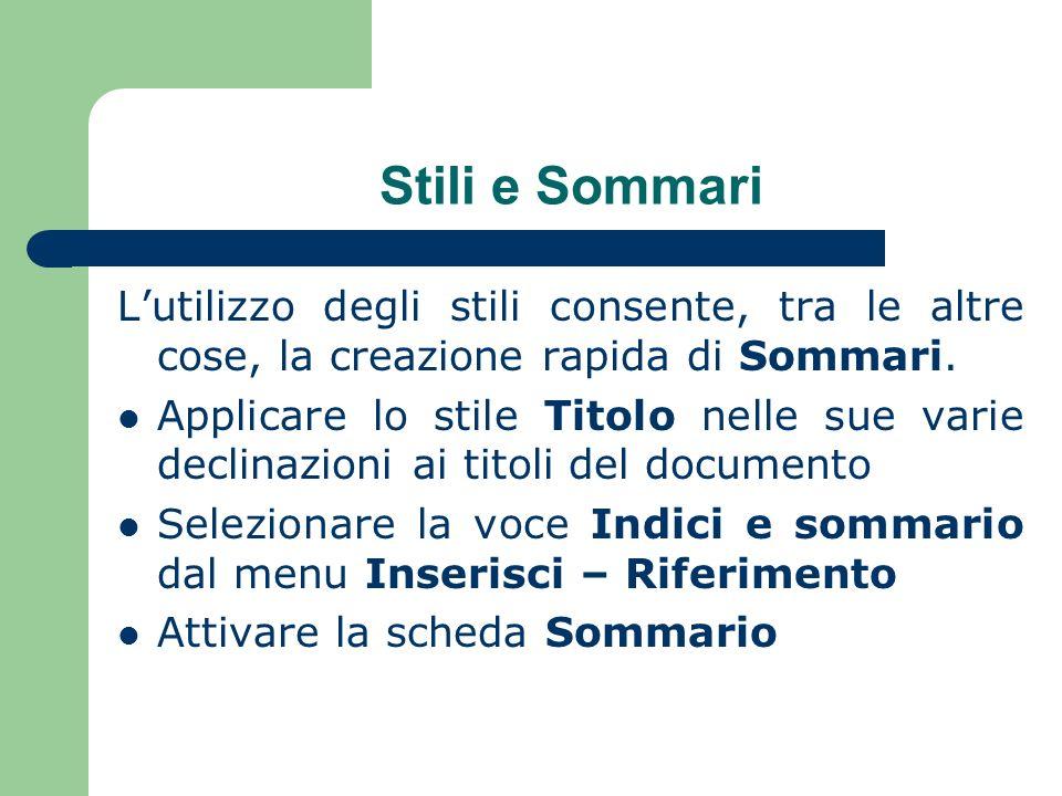 Stili e Sommari Lutilizzo degli stili consente, tra le altre cose, la creazione rapida di Sommari.