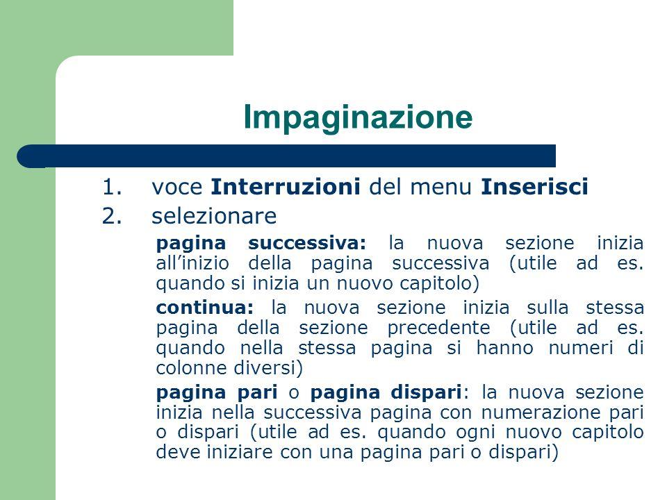 Impaginazione 1.voce Interruzioni del menu Inserisci 2.