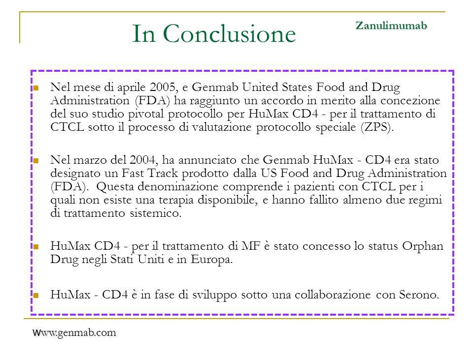 In Conclusione Nel mese di aprile 2005, e Genmab United States Food and Drug Administration (FDA) ha raggiunto un accordo in merito alla concezione de