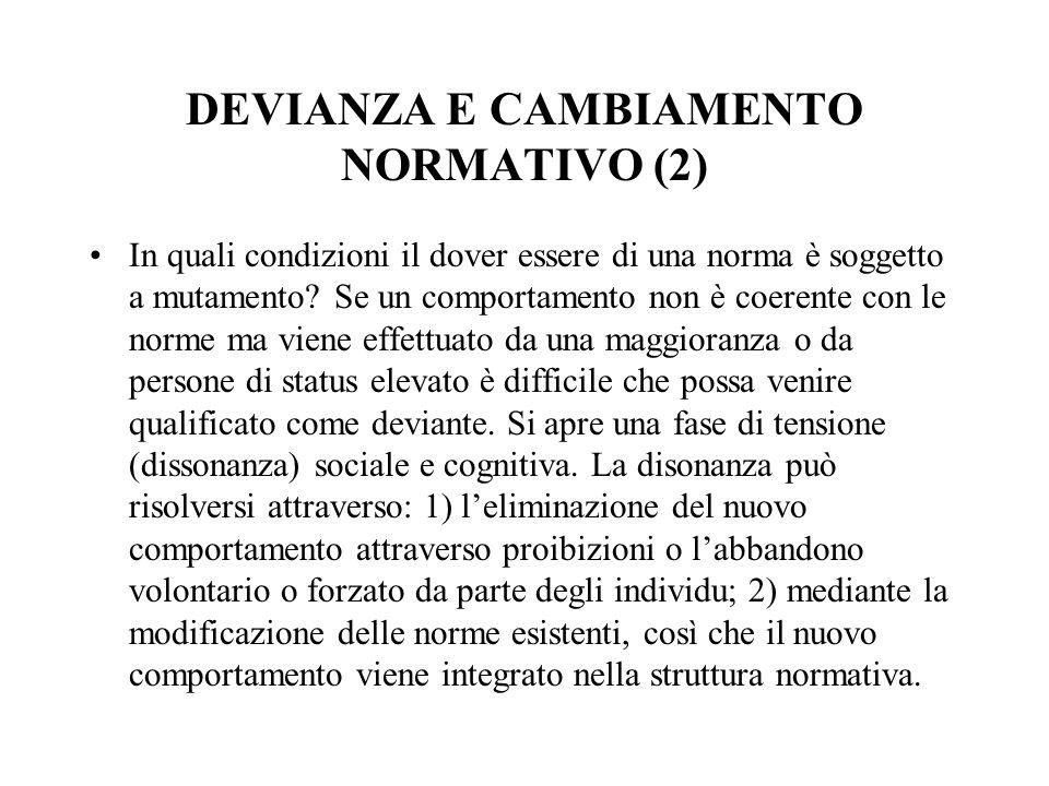 DEVIANZA E CAMBIAMENTO NORMATIVO (2) In quali condizioni il dover essere di una norma è soggetto a mutamento? Se un comportamento non è coerente con l