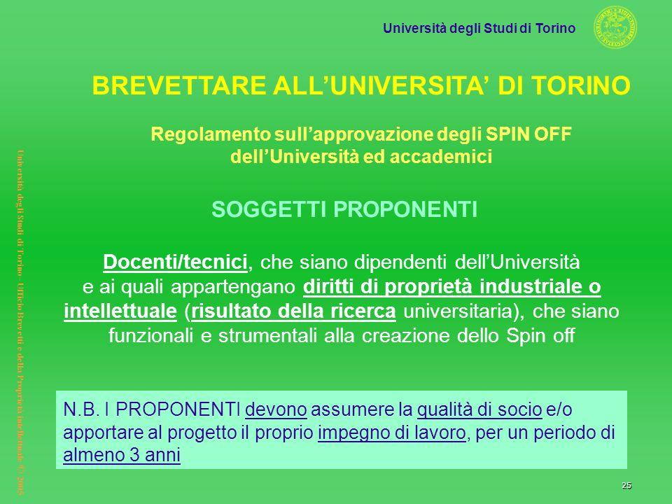 Università degli Studi di Torino Università degli Studi di Torino– Ufficio Brevetti e della Proprietà intellettuale © 2005 25 SOGGETTI PROPONENTI Doce