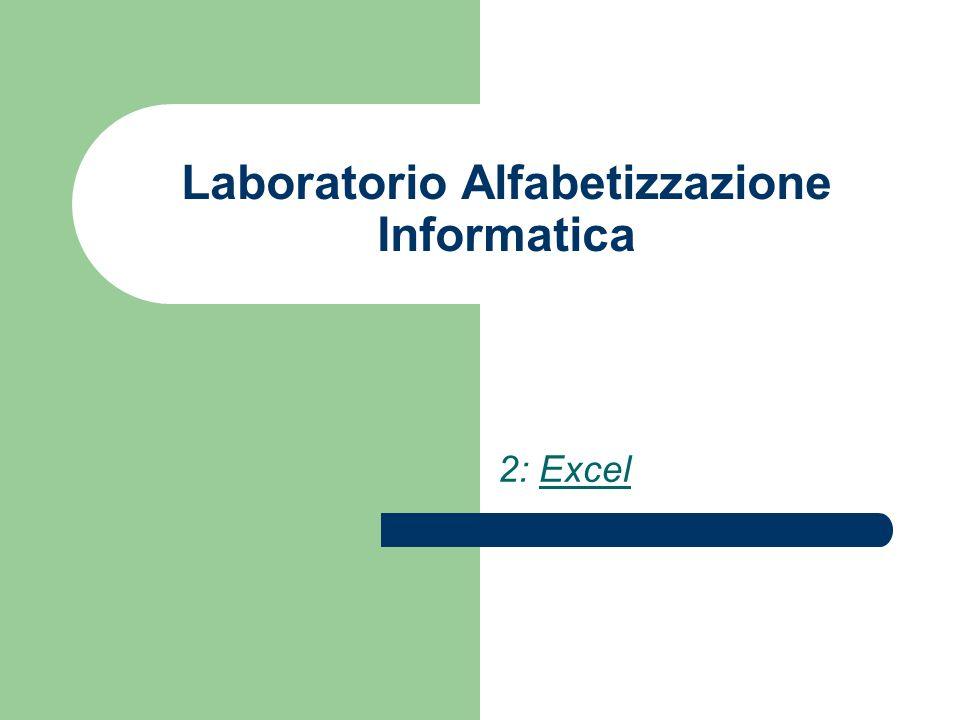 Laboratorio Alfabetizzazione Informatica 2: Excel