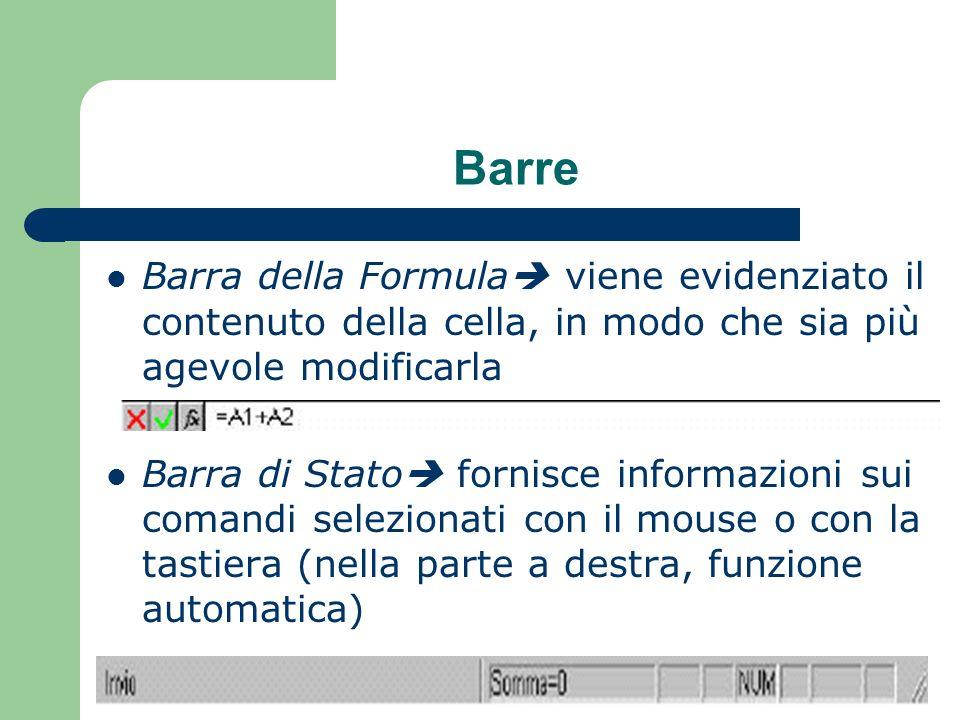 Barre Barra della Formula viene evidenziato il contenuto della cella, in modo che sia più agevole modificarla Barra di Stato fornisce informazioni sui comandi selezionati con il mouse o con la tastiera (nella parte a destra, funzione automatica)