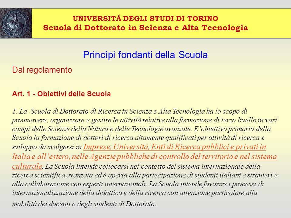 UNIVERSITÁ DEGLI STUDI DI TORINO Scuola di Dottorato in Scienza e Alta Tecnologia Princìpi fondanti della Scuola Dal regolamento Art.