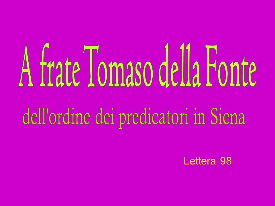 la infiamma di desiderio affocato nel fare grandi fatti per Dio, e di dare la vita per onore di Dio e salute dell anime; e la tonifica, perché non è lume né fuoco senza fortezza.