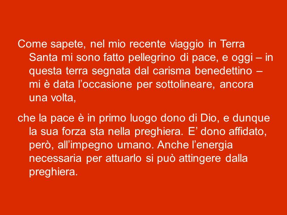 Proprio per questo, allingresso dellAbbazia di Montecassino e di ogni altro monastero benedettino, è posta come motto la parola PAX : la comunità monastica, infatti, è chiamata a vivere secondo questa pace, che è dono pasquale per eccellenza.